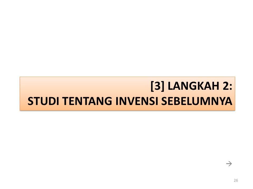 [3] Langkah 2: STUDI TENTANG INVENSI SEBELUMNYA